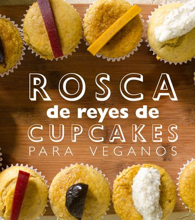 Rosca de reyes de cupcakes veganos
