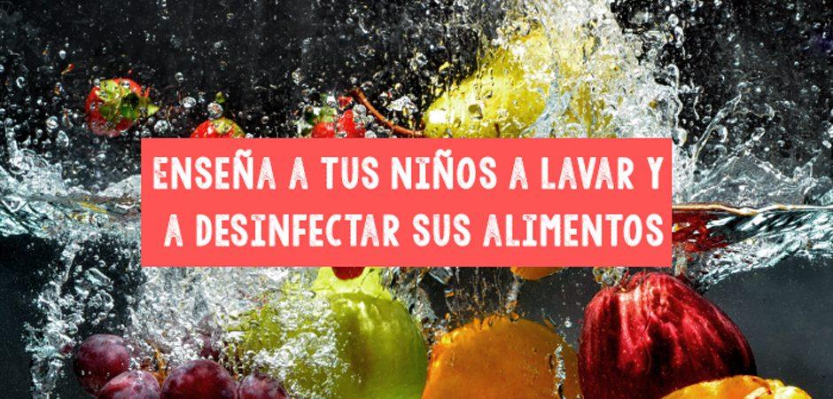 Enseña a tus niños a lavar y a desinfectar sus alimentos