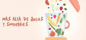 Más allá de jugos y smoothies