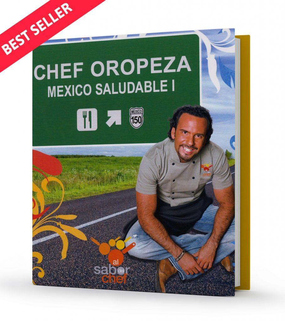 Chef Oropeza México Saludable 1: Todos los caminos llevan a la mesa