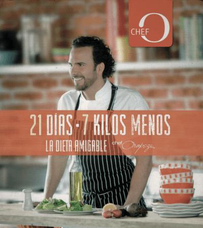 21 Días – 7 kilos menos. La dieta amigable Chef Oropeza