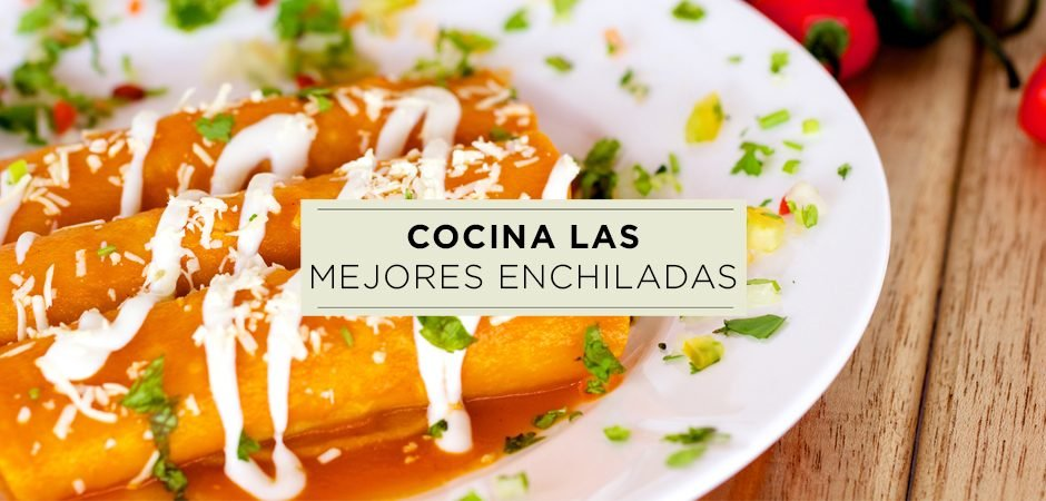 5 tips para preparar enchiladas
