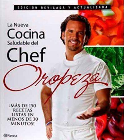 La Nueva Cocina Saludable del Chef Oropeza (Tercera Edición)
