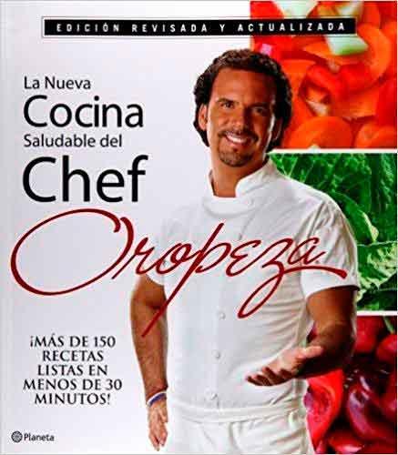 La Nueva Cocina Saludable del Chef Oropeza (Segunda Edición)