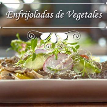 Enfrijoladas de vegetales