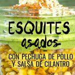 Esquites asados con pechuga de pollo y salsa de cilantro