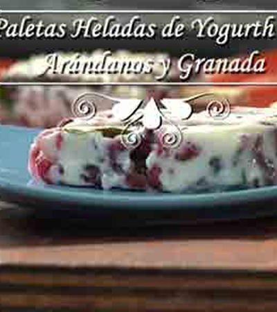 Paletas heladas de yogurt, arándanos y granada
