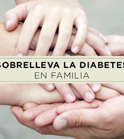 ¿Cómo sobrellevar la diabetes en familia?